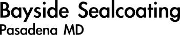 Bayside Sealcoating Pasadena MD